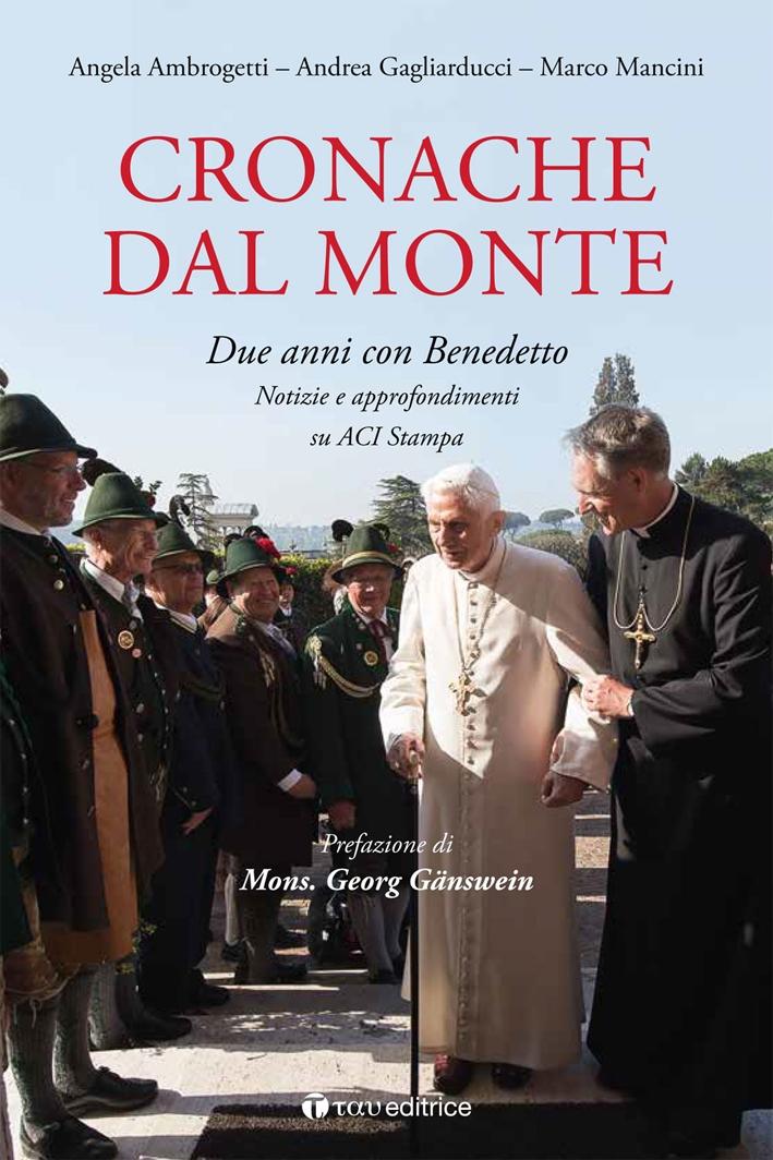 Cronache dal Monte. Due Anni con Benedetto, Notizie e Approfondimenti Su ACI STAMPA.
