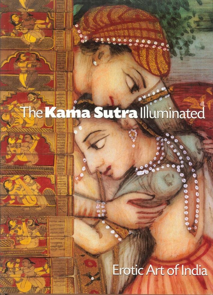 The Kama Sutra Illuminated. Erotic Art of India