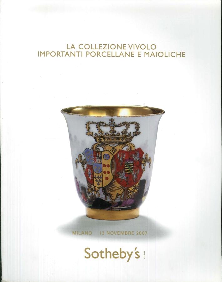 La Collezione Vivolo. Importanti Porcellane e Maioliche. Milano 13 Novembre 2007.