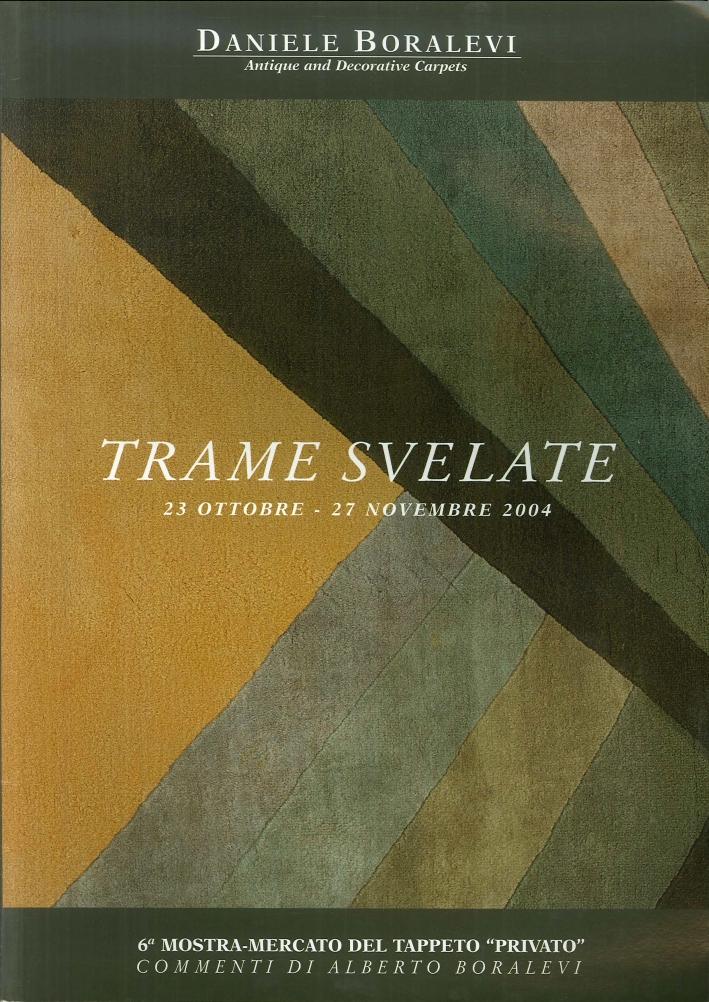 Trame Svelate. 23 ottobre - 27 novembre 2004. N. 6.