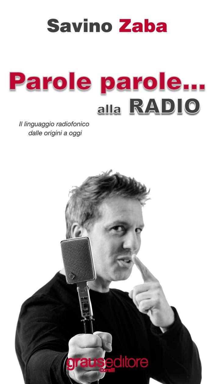 Parole Parole... alla RADIO. Il linguaggio radiofonico dalle origini a oggi.