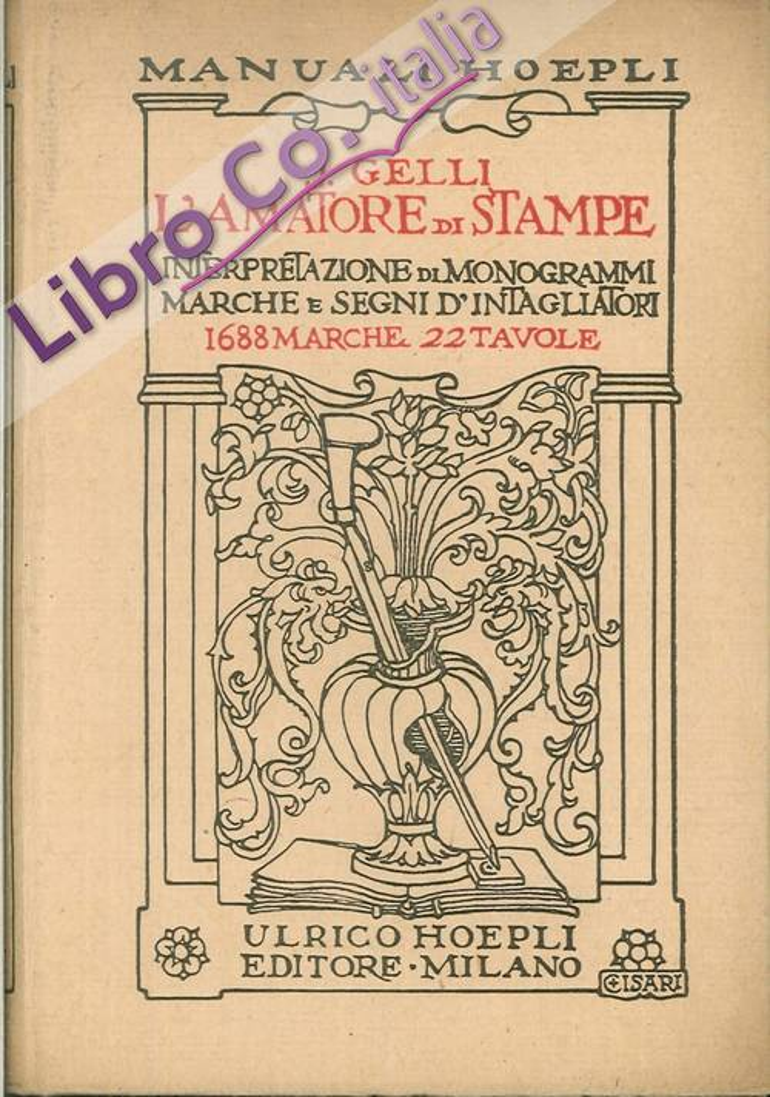 L'Amatore di Stampe. Interpretazione di Monogrammi Marche e Disegni d'Intagliatori.