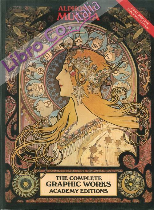 Alphonse Mucha. The Complete Graphic Works.