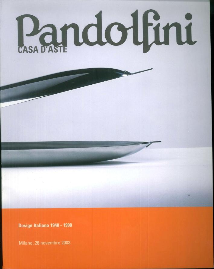 Design Italiano 1940-1990. Milano, 26 Novembre 2003.