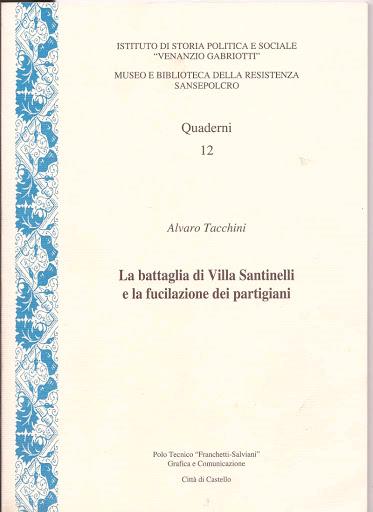 La Battaglia di Villa Santinelli e la Fucilazione dei Partigiani.