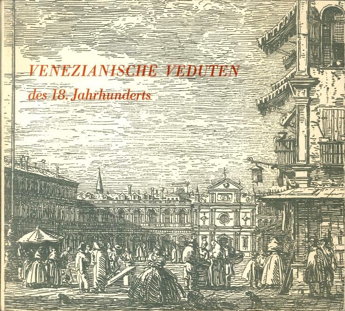 Venezianische Veduten des 18. Jahrhunderts. Radierungen Aus Dem Museo Correr, Venedig.