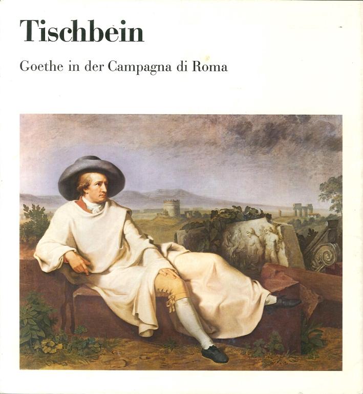 Tischbein - Goethe in Der Campagna Di Roma