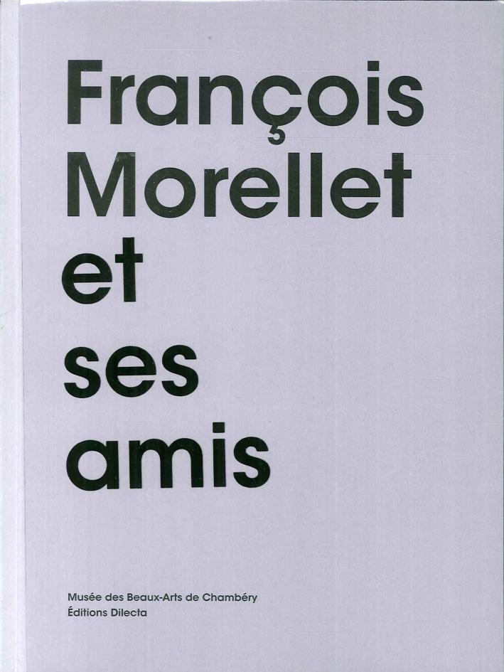 François Morellet Et Ses Amis.