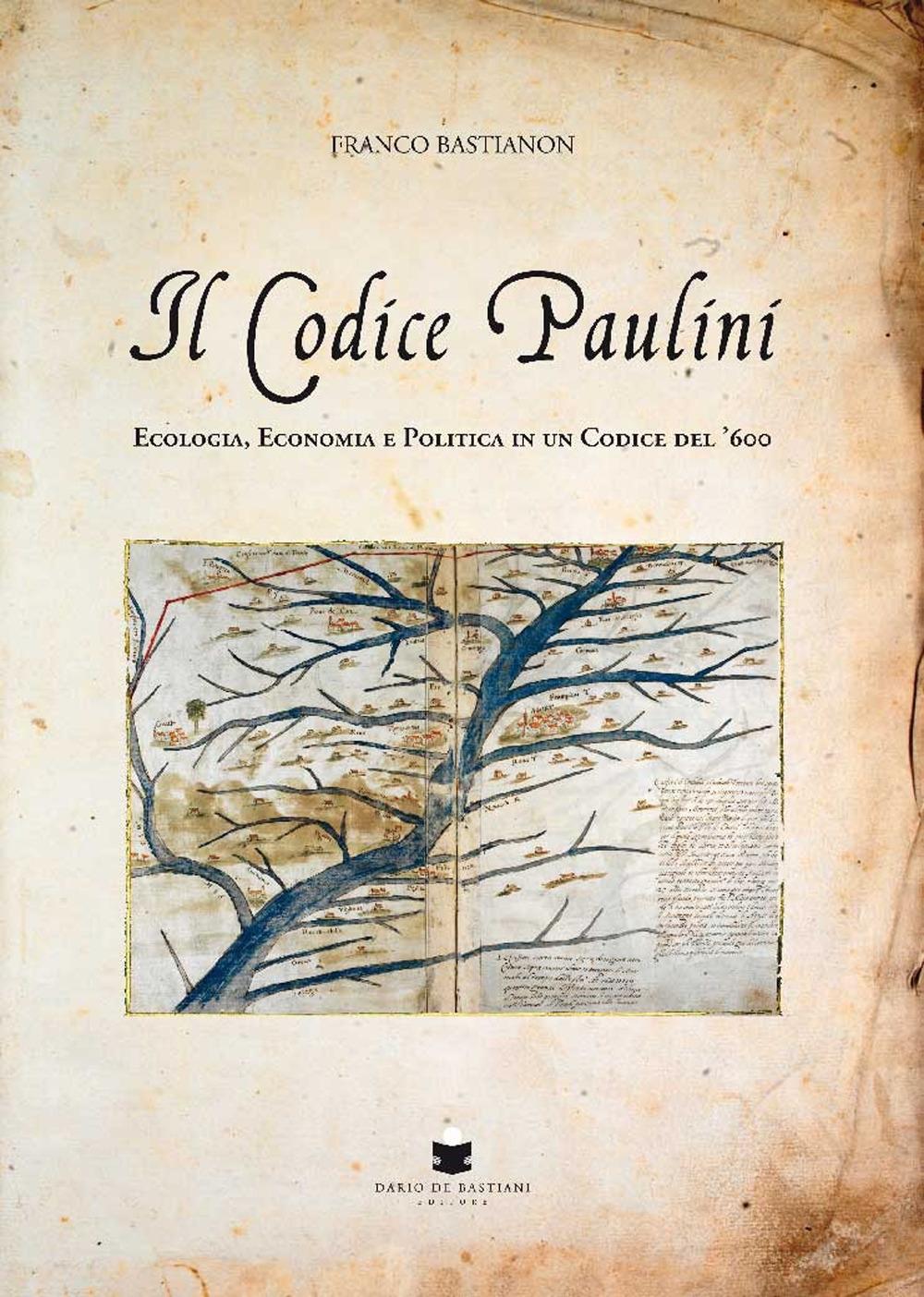 Il Codice Paulini. Ecologia, Economia e Politica in un Codice del '600