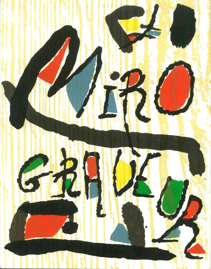 Miro'. Graveur. Tome III 1973-1975.
