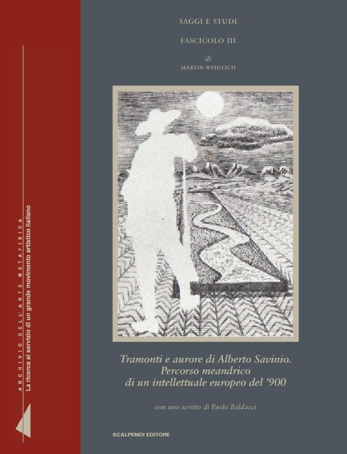 Tramonti e aurore di Alberto Savinio. Percorso meandrico di un intellettuale europeo del '900