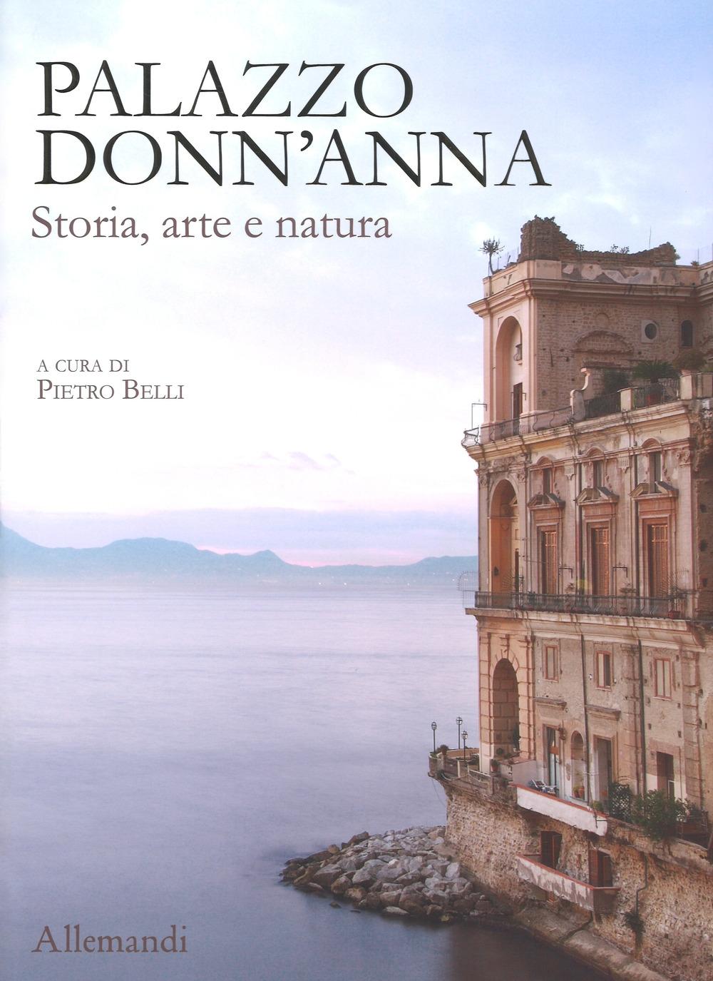 Palazzo Donn'Anna. Tra storia, arte e natura