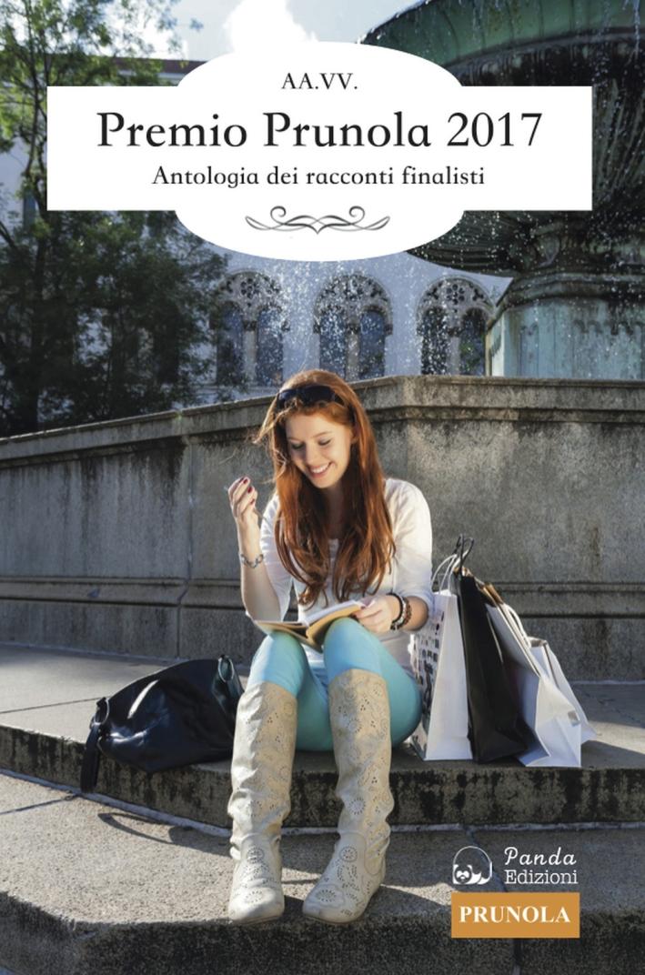 Premio Prunola 2017. Antologia dei racconti finalisti