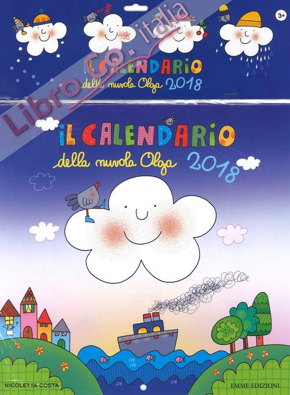 Il calendario della nuvola Olga 2018. Ediz. a colori. Con libro