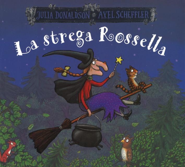 La strega Rossella. Ediz. a colori