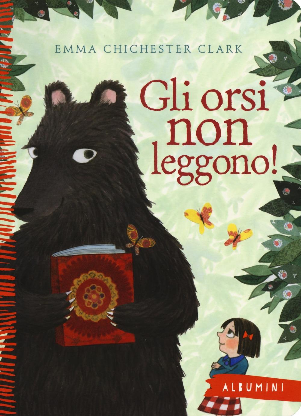 Gli orsi non leggono! Ediz. a colori