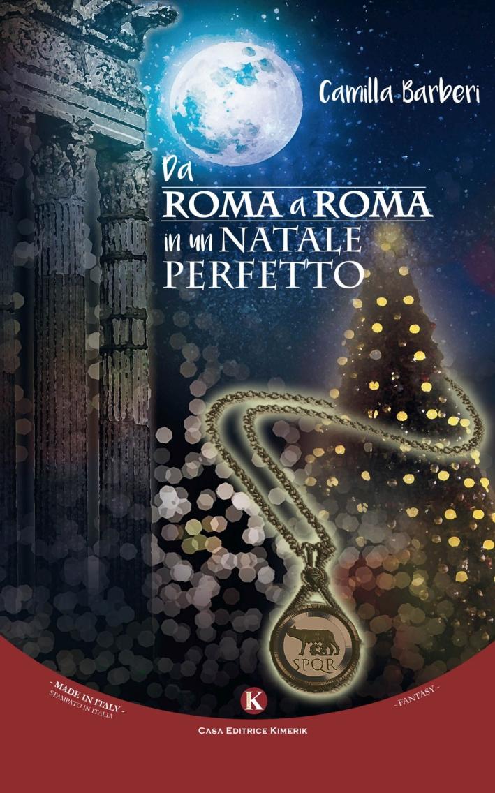 Da Roma a Roma in un natale perfetto