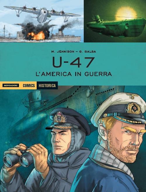 U 47. L'America in guerra