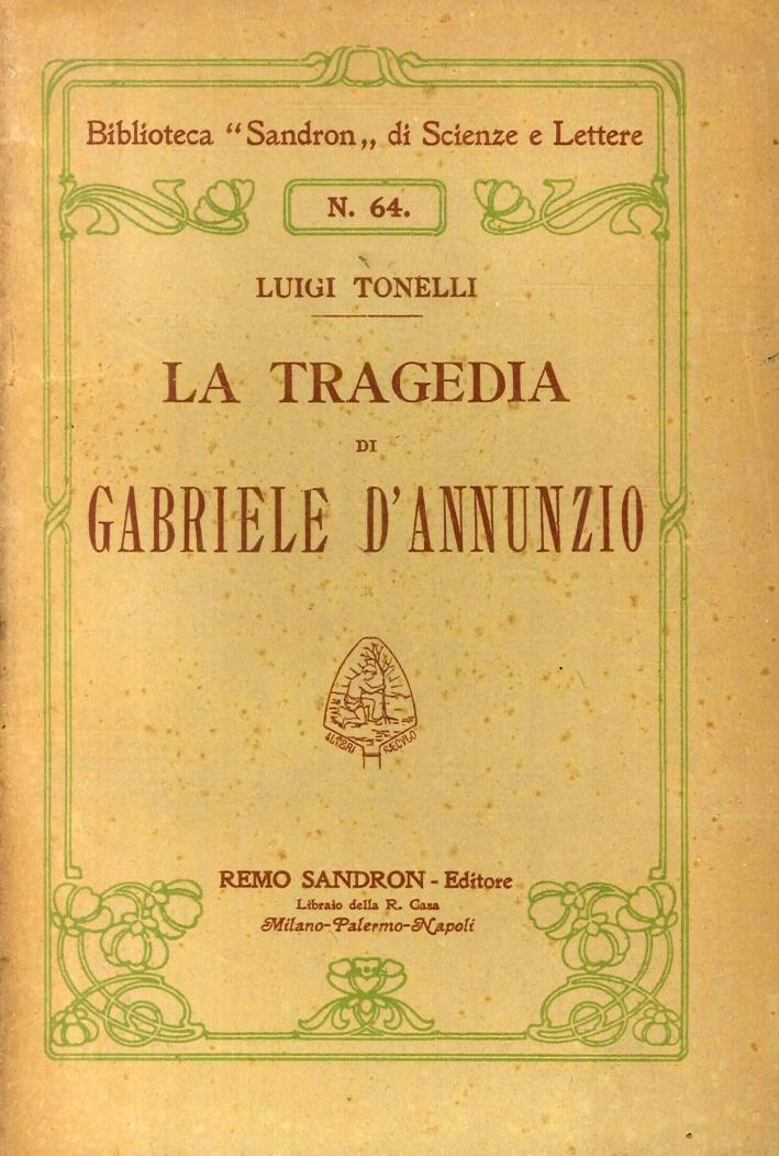 La Tragedia di Gabriele d'Annunzio.