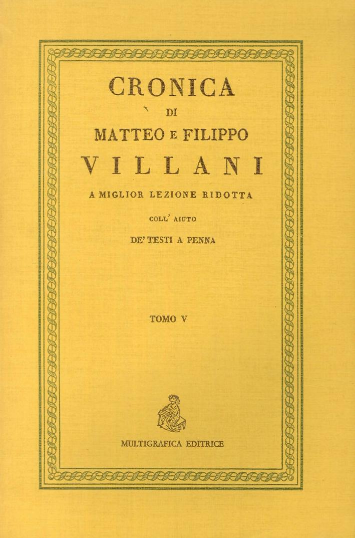 Cronica di Matteo e Filippo Villani.