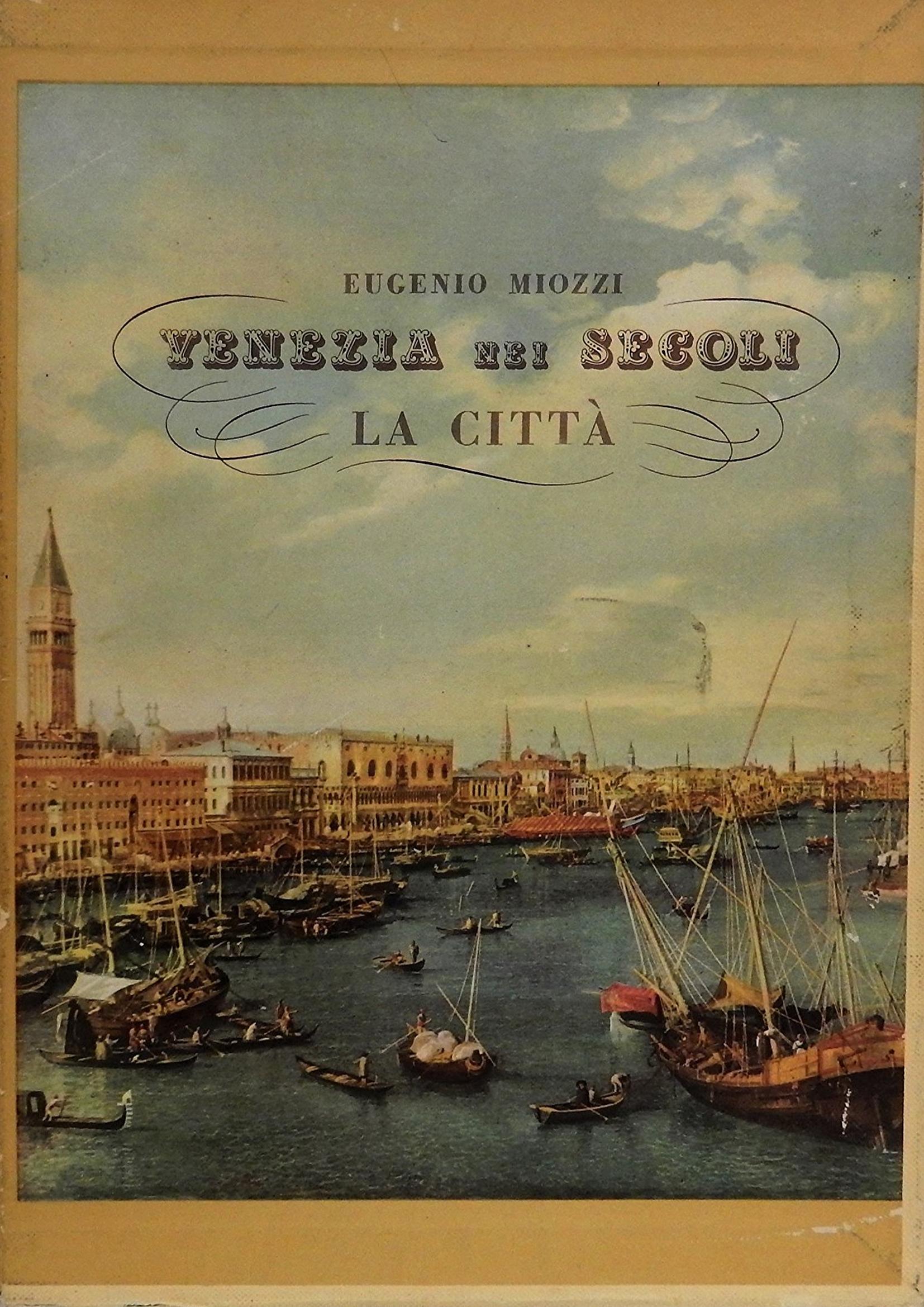 Venezia nei Secoli. La Città Vol.1 e 2. La Laguna Vol.1 e 2.