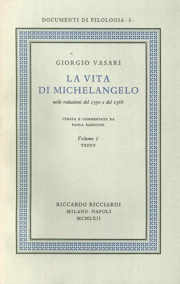 La vita di Michelangelo nelle redazioni del 1550 e del 1568