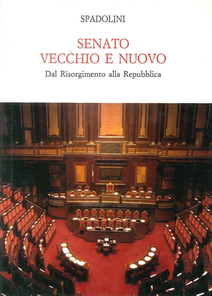 Senato vecchio e nuovo. Dal Risorgimento alla Repubblica.