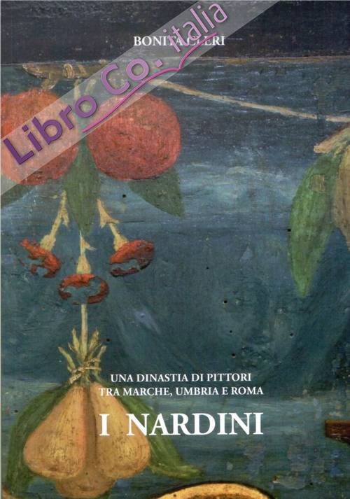 I Nardini. Una dinastia di pittori tra Marche, Umbria e Roma
