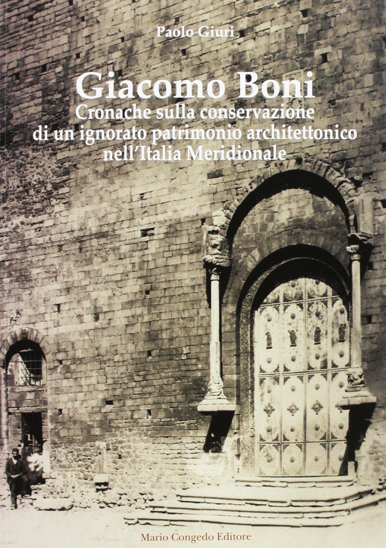 Giacomo Boni. Cronache sulla conservazione di un ignorato patrimonio architettonico nell'Italia Meridionale