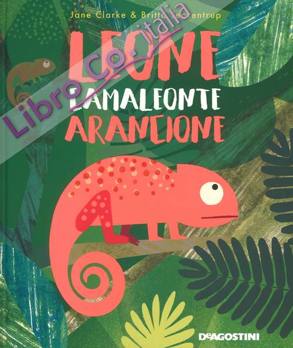 Leone camaleonte arancione. Ediz. a colori
