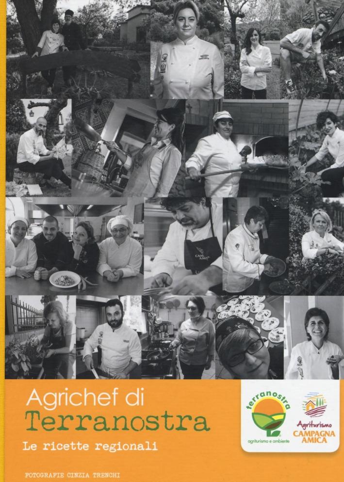 Agrichef di Terranostra. Le ricette regionali. Ediz. a colori