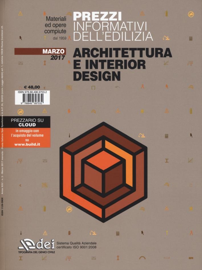 Prezzi informativi dell'edilizia. Materiali e opere compiute. Architettura e interior design. Marzo 2017