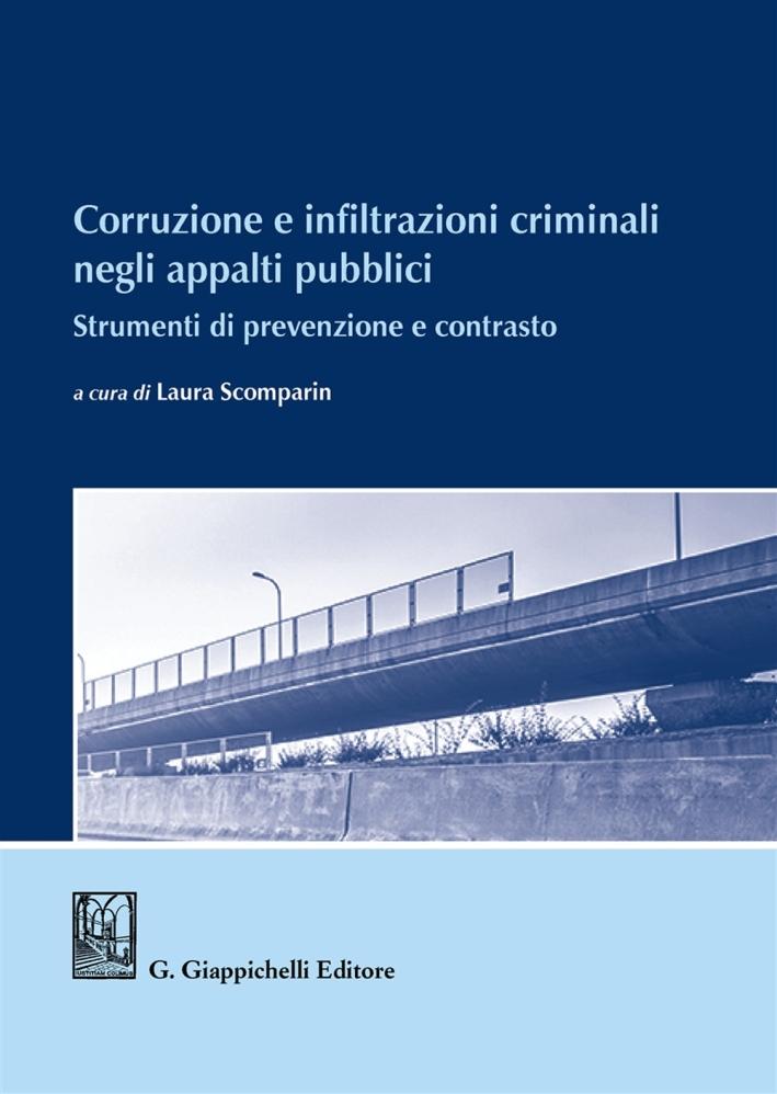 Corruzione e infiltrazioni criminali negli appalti pubblici. Strumenti di prevenzione e contrasto