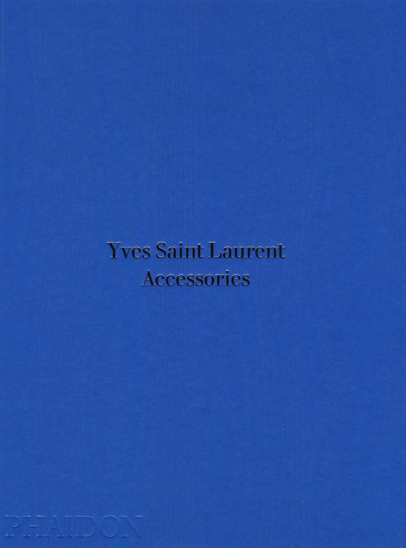 Yves Saint Laurent accessories .
