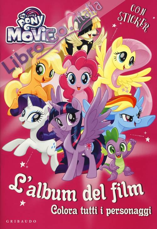 My Little Pony da colorare. Con adesivi. Ediz. illustrata