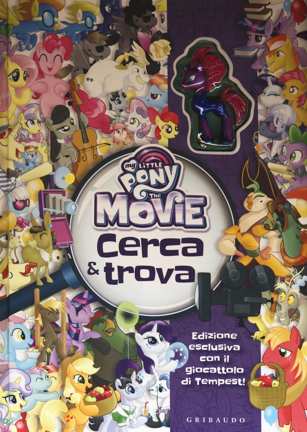 Cerca e trova. My Little Pony the movie. Ediz. a colori. Con gadget