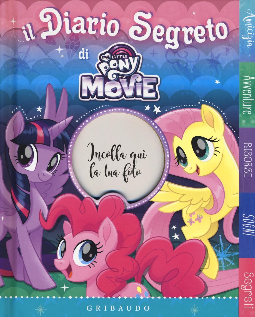 Il diario segreto di My Little Pony the movie. Ediz. a colori