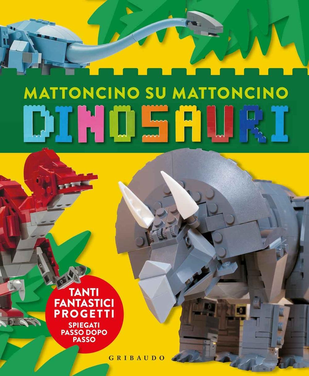 Dinosauri. Mattoncino su mattoncino. Ediz. a colori