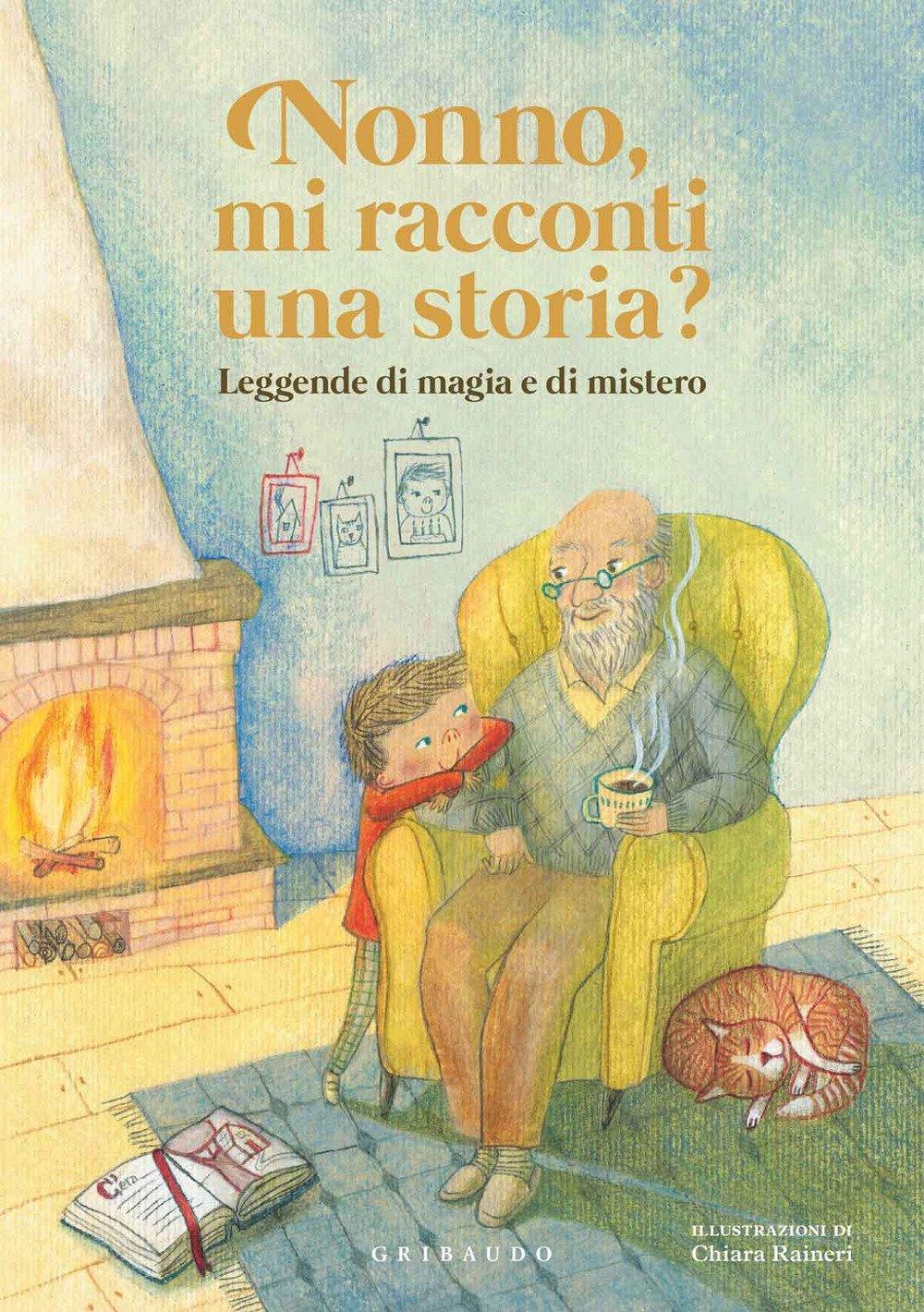 Nonno, mi racconti una storia? Leggende di magia e di mistero. Ediz. a colori