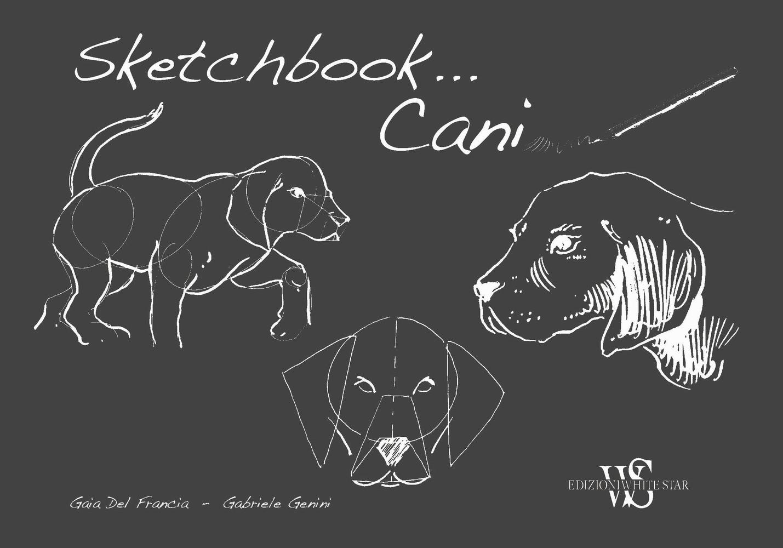 Cani. Sketchbook. Ediz. illustrata