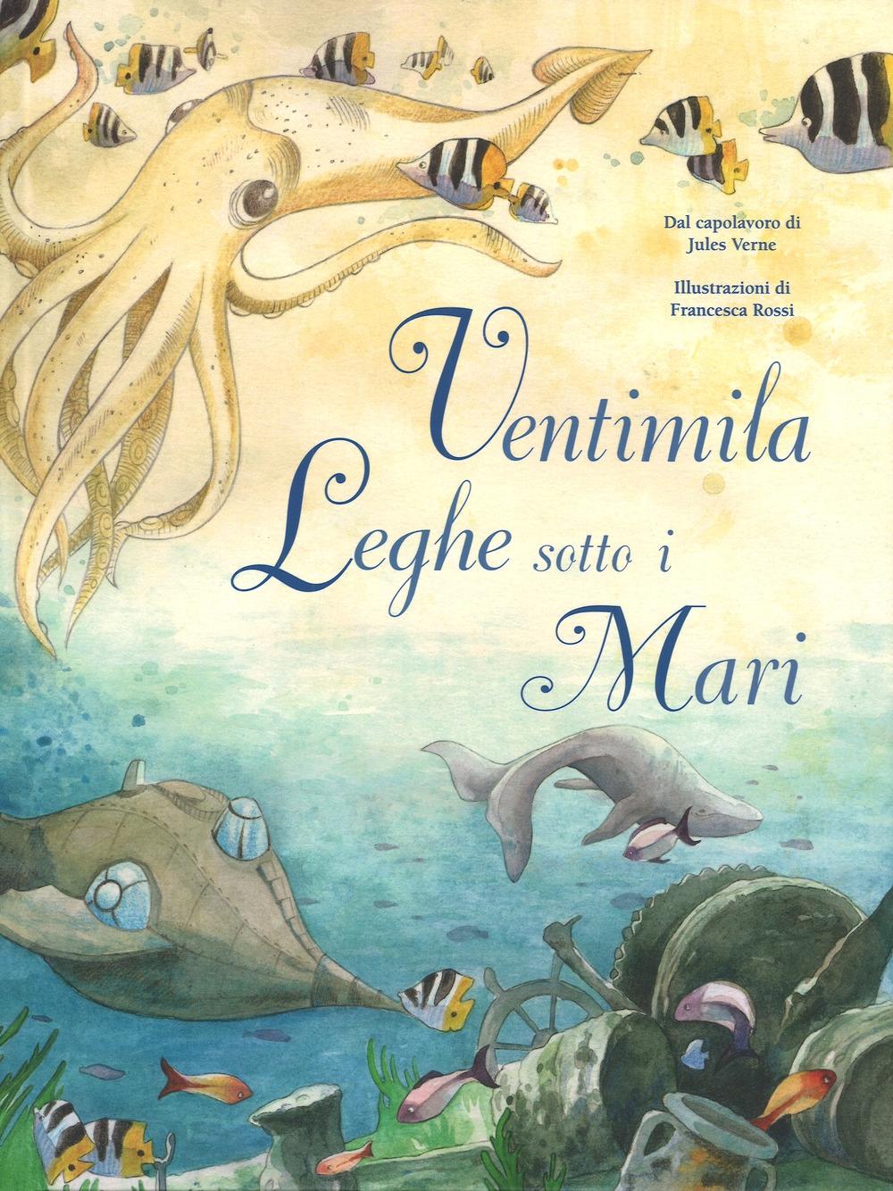 Ventimila leghe sotto i mari da Jules Verne. Ediz. a colori