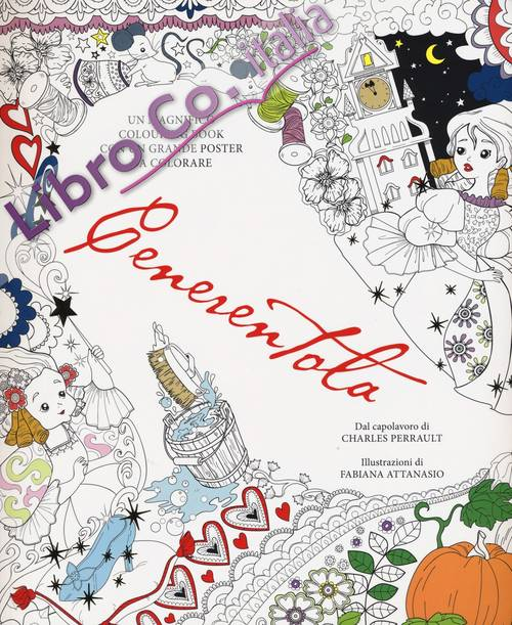 Cenerentola. Colouring book. Ediz. illustrata. Con Poster
