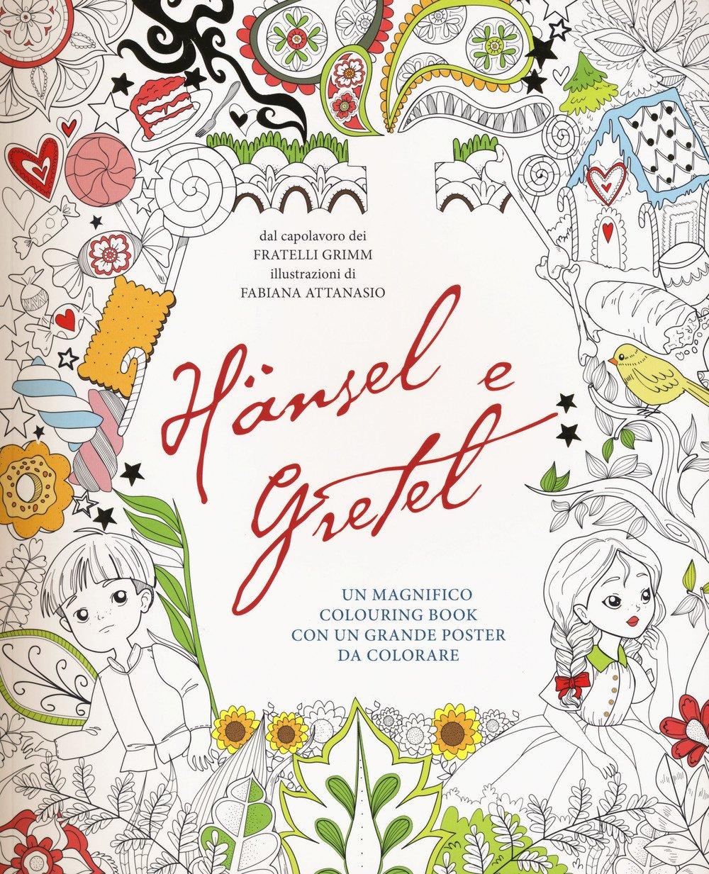 Hänsel e Gretel. Colouring book. Ediz. illustrata. Con Poster