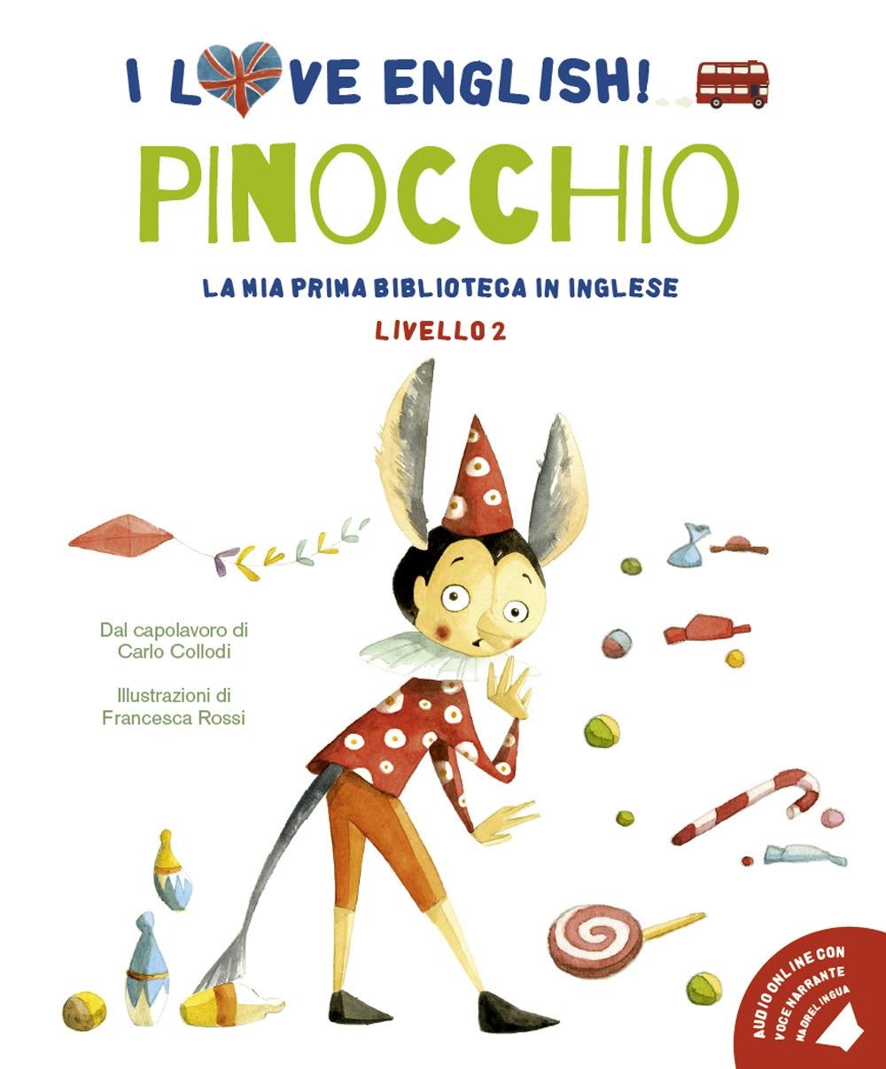 Pinocchio. I love English! Ediz. illustrata