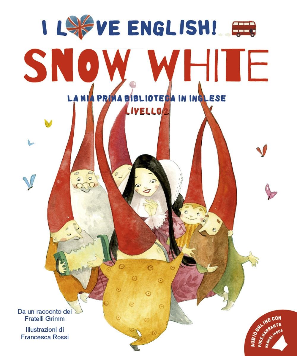 Snow White. I love English! Ediz. illustrata