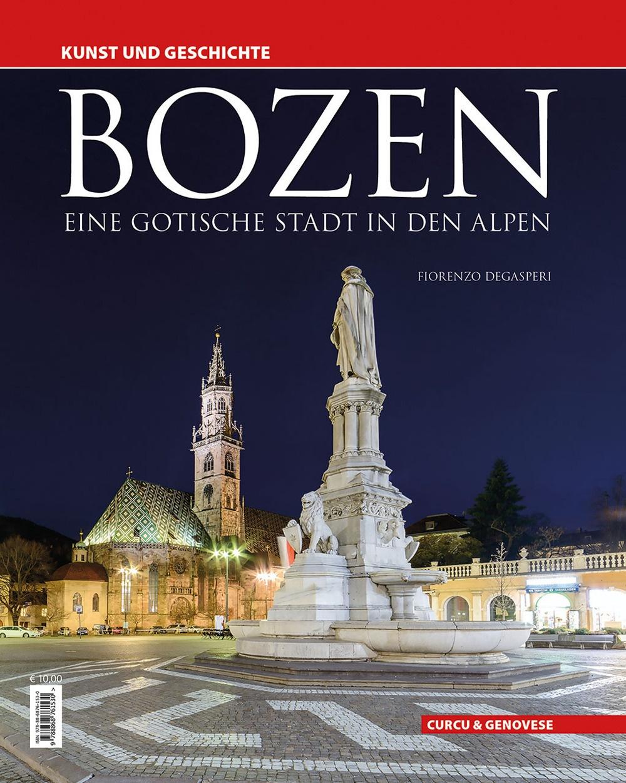 Bozen. Eine gotische stadt in den alpen - Kunst und Geschichte