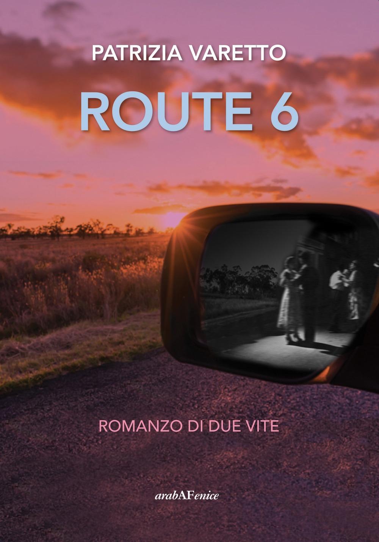 Route 6. Romanzo di Due Vite