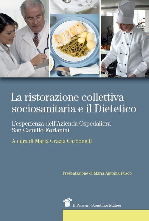 La ristorazione collettiva sociosanitaria e il dietetico. L'esperienza dell'azienda ospedaliera San Camillo-Forlanini