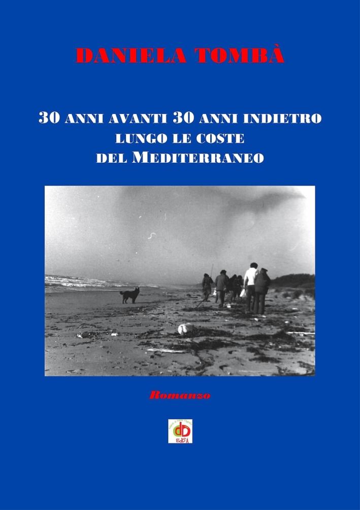30 anni avanti 30 anni indietro lungo le coste del Mediterraneo