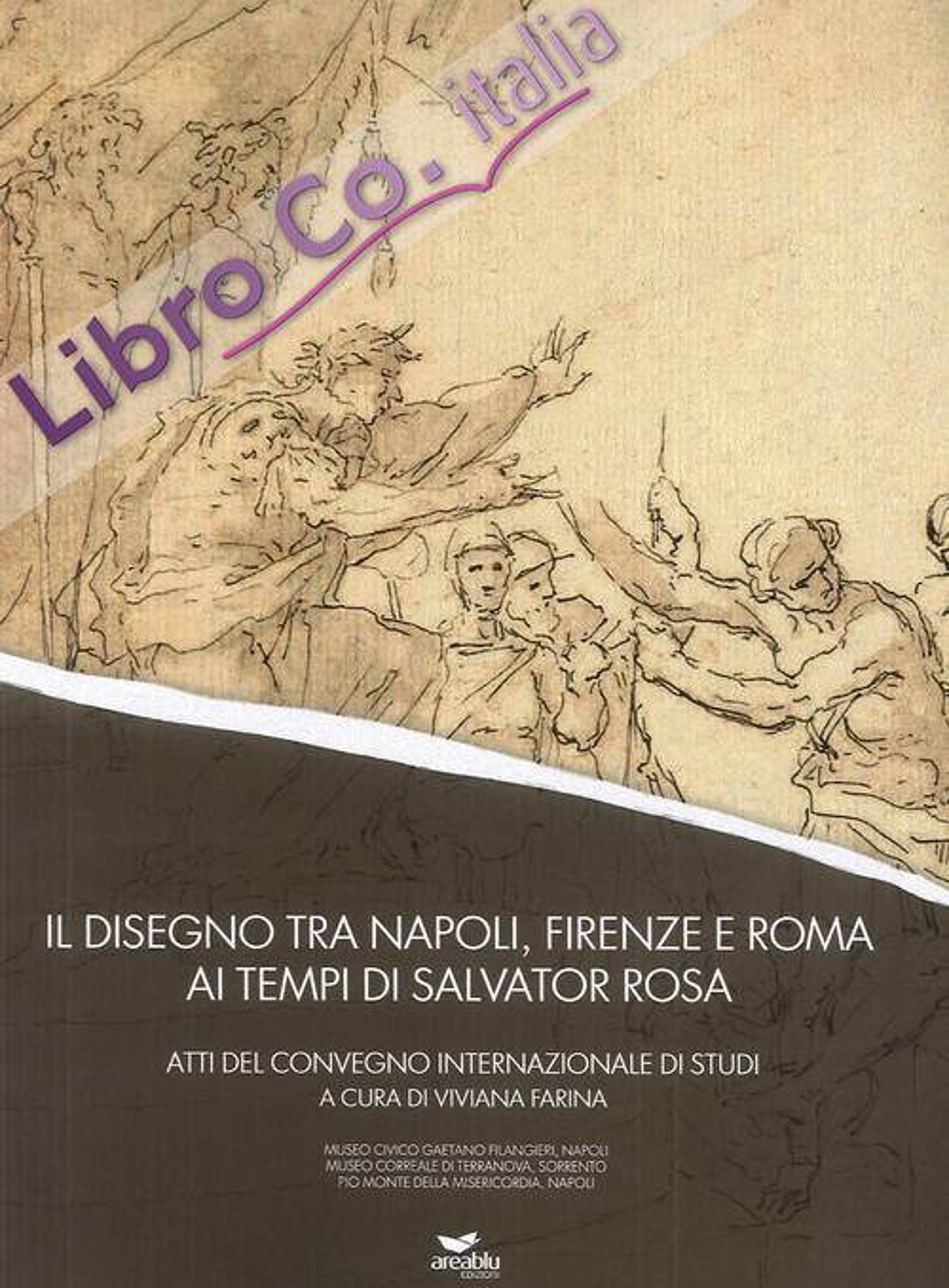 Il disegno tra Napoli, Firenze e Roma ai tempi di Salvator Rosa.